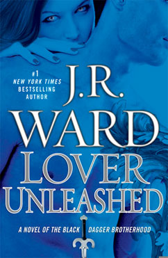 Lover Unleashed: Black Dagger Brotherhood #9