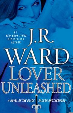 Lover Unleashed: Black Dagger Brotherhood #9